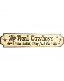 """Real Cowboys Don't Take Baths They Just Dust Off"" Wooden Sign"