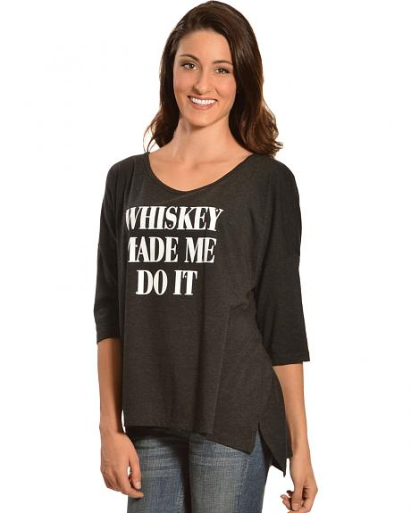 Cowgirl Justice Women's Whiskey Made Me Do It Tee